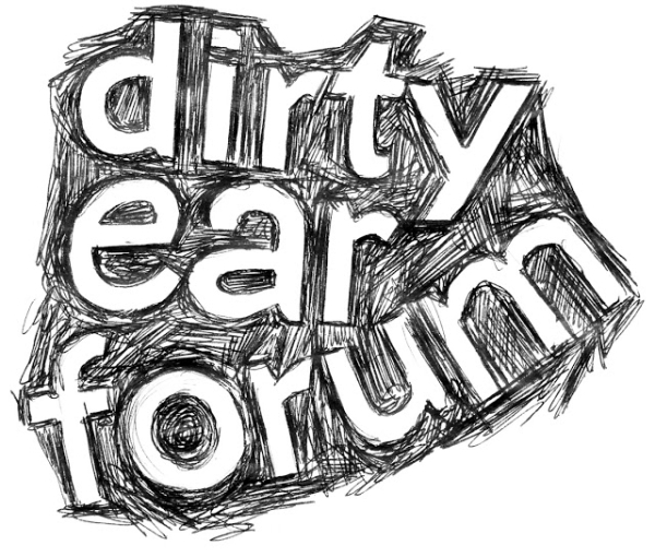 Dirty Ear Forum