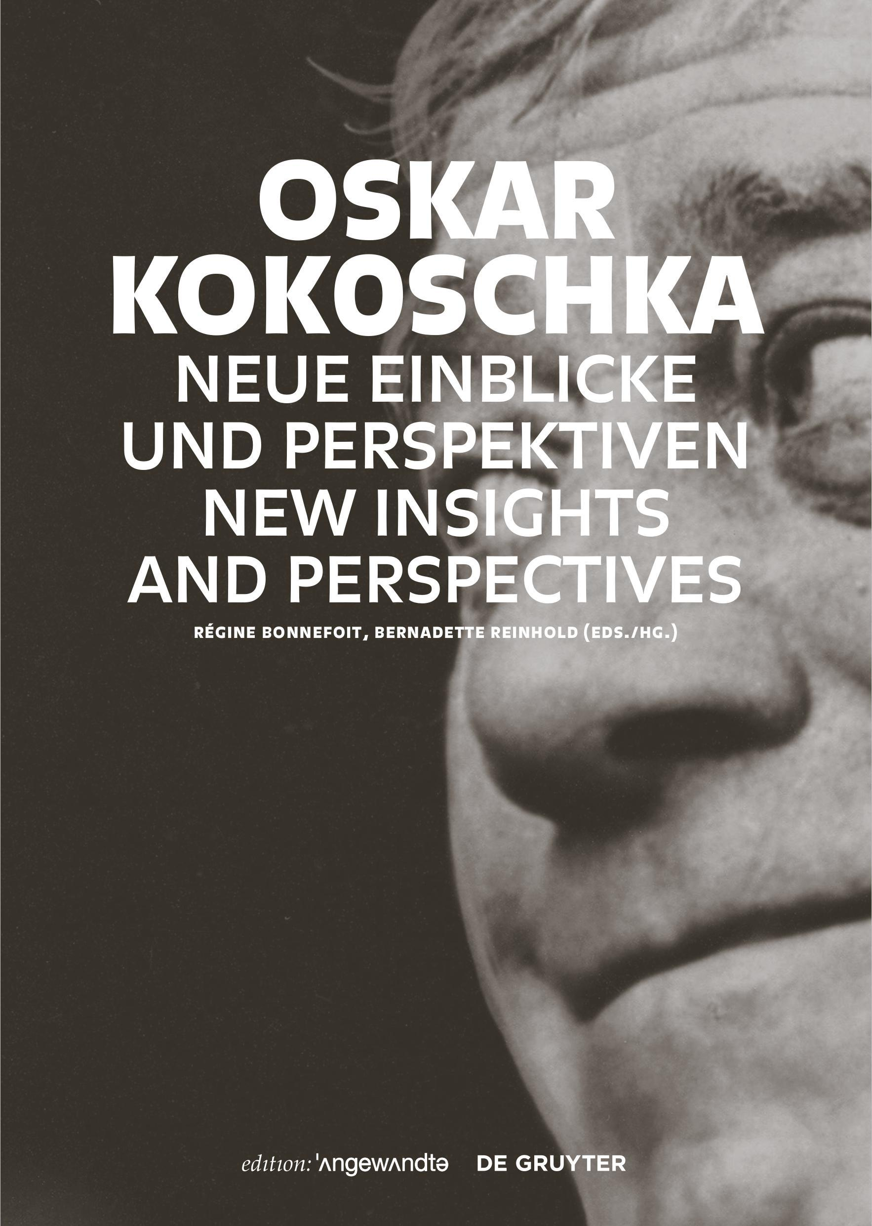 Bernadette Reinhold (hg. mit Régine Bonnefoit), Oskar Kokoschka. Neue Einblicke und Perspektiven, New Insights and Perspectives, Edition Angewandte, Basel/Boston: De Gruyter - Frühjahr 2021